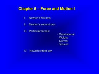 Newton's first law. Newton's second law. Particular forces: