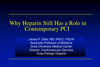 Why Heparin Still Has a Role in Contemporary PCI