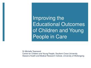 Improving the Educational Outcomes of Children and Young People in Care