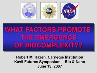 WHAT FACTORS PROMOTE  THE EMERGENCE OF BIOCOMPLEXITY?