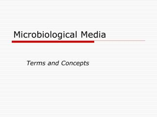 Microbiological Media
