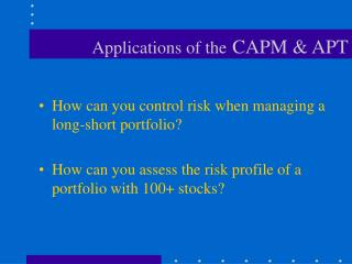 Applications of the CAPM & APT