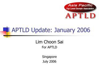 APTLD Update: January 2006