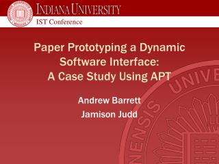 Paper Prototyping a Dynamic Software Interface:  A Case Study Using APT