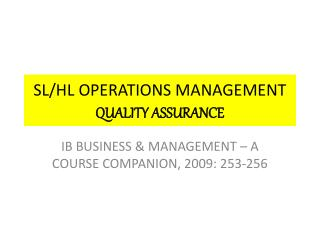 SL/HL OPERATIONS MANAGEMENT QUALITY ASSURANCE