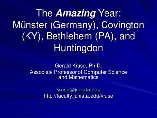 The Amazing Year: M nster Germany, Covington KY, Bethlehem PA, and Huntingdon