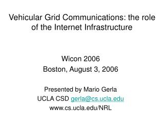 Vehicular Grid Communications: the role of the Internet Infrastructure