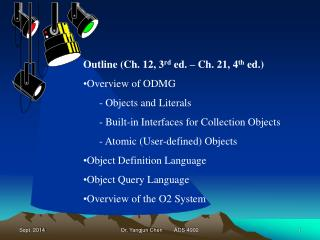 Outline (Ch. 12, 3 rd  ed. – Ch. 21, 4 th  ed.) Overview of ODMG - Objects and Literals