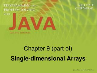 Chapter 9  (part of) Single-dimensional  Arrays