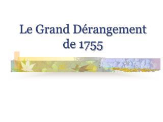 Le Grand D rangement de 1755