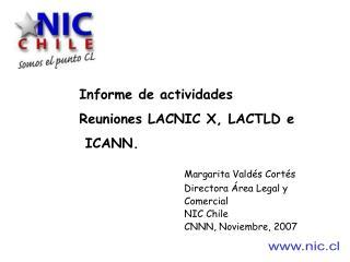 Informe de actividades Reuniones LACNIC X, LACTLD e  ICANN.