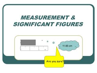 MEASUREMENT &  SIGNIFICANT FIGURES