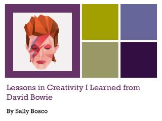 Lessons in Creativity I Learned from David Bowie