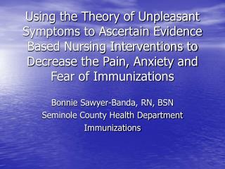 Bonnie Sawyer-Banda, RN, BSN Seminole County Health Department Immunizations