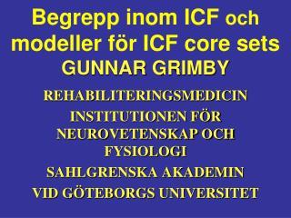 Begrepp inom ICF  och  modeller för ICF core sets GUNNAR GRIMBY