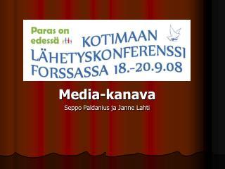 Media-kanava Seppo Paldanius ja Janne Lahti
