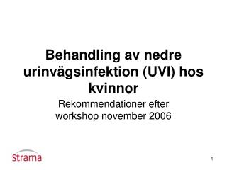 Behandling av nedre urinv�gsinfektion (UVI) hos kvinnor