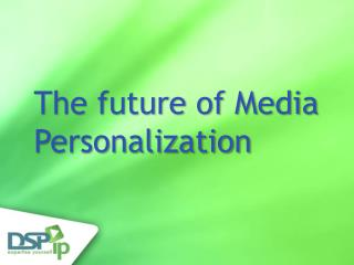 The future of Media Personalization