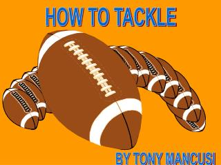HOW TO TACKLE