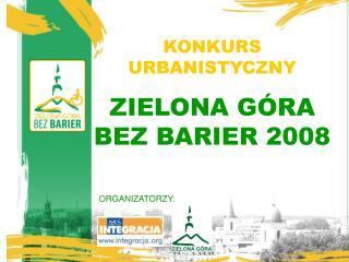 KONKURS URBANISTYCZNY ZIELONA GÓRA BEZ BARIER 2008