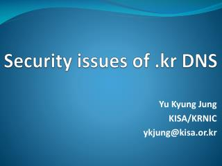 Security issues of . kr  DNS