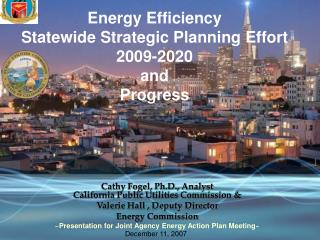 Energy Efficiency  Statewide Strategic Planning Effort 2009-2020 and  Progress