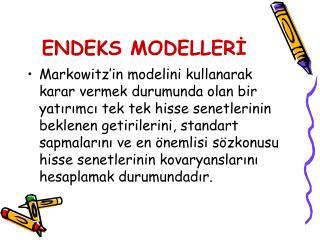 ENDEKS MODELLERİ