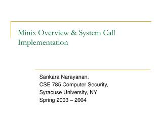 Minix Overview  System Call Implementation