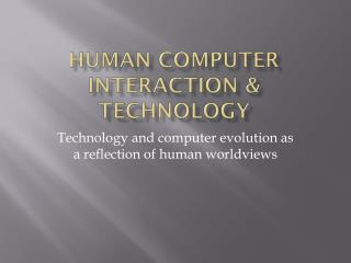 Human Computer Interaction & Technology