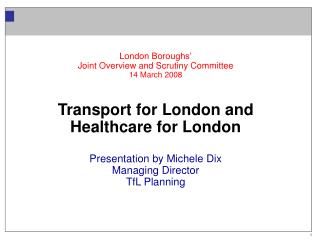 London Boroughs' Joint Overview and Scrutiny Committee 14 March 2008 Transport for London and