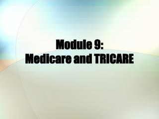 Module 9: Medicare and TRICARE