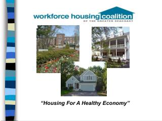 """Housing For A Healthy Economy"""