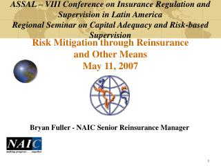 Risk Mitigation through Reinsurance and Other Means May 11, 2007