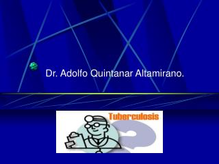 Dr. Adolfo Quintanar Altamirano.