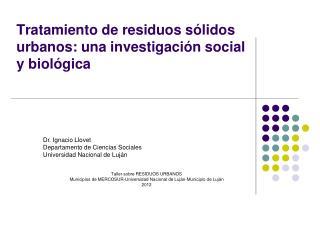 Tratamiento de residuos sólidos urbanos: una investigación social y biológica