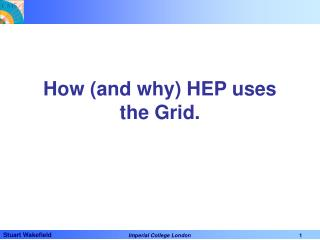How (and why) HEP uses the Grid.
