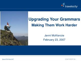 Upgrading Your Grammars Making Them Work Harder Jenni McKienzie February 23, 2007