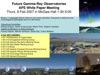 Future Gamma-Ray Observatories   APS White Paper Meeting Thurs. 8 Feb 2007 in McGaw Hall 1:30-5:00
