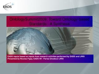 OntologySummit2009: Toward Ontology-based Standards - A Synthesis