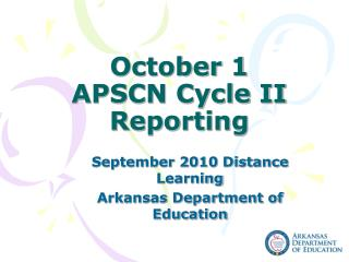 October 1 APSCN Cycle II Reporting