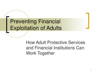 Preventing Financial Exploitation of Adults