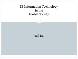 IB Information Technology  in the  Global Society