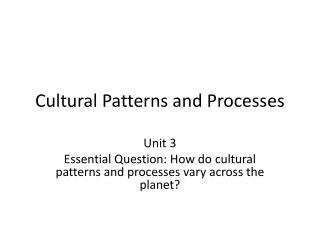 Cultural Patterns and Processes