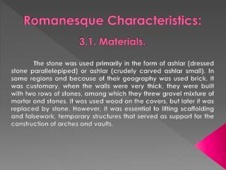 Romanesque Characteristics : 3.1. Materials.
