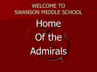 WELCOME TO  SWANSON MIDDLE SCHOOL