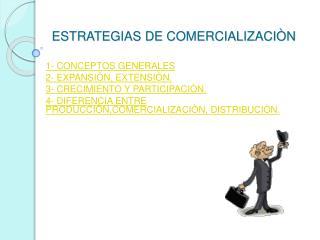 ESTRATEGIAS DE COMERCIALIZACI�N