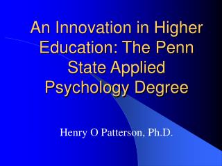 An Innovation in Higher Education: The Penn State Applied Psychology Degree