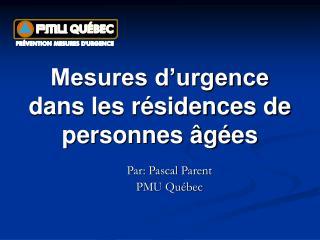 Mesures d'urgence  dans  les résidences de personnes âgées