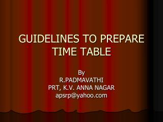GUIDELINES TO PREPARE TIME TABLE