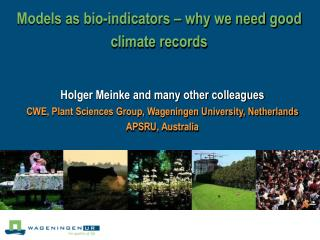 Models as bio-indicators – why we need good climate records